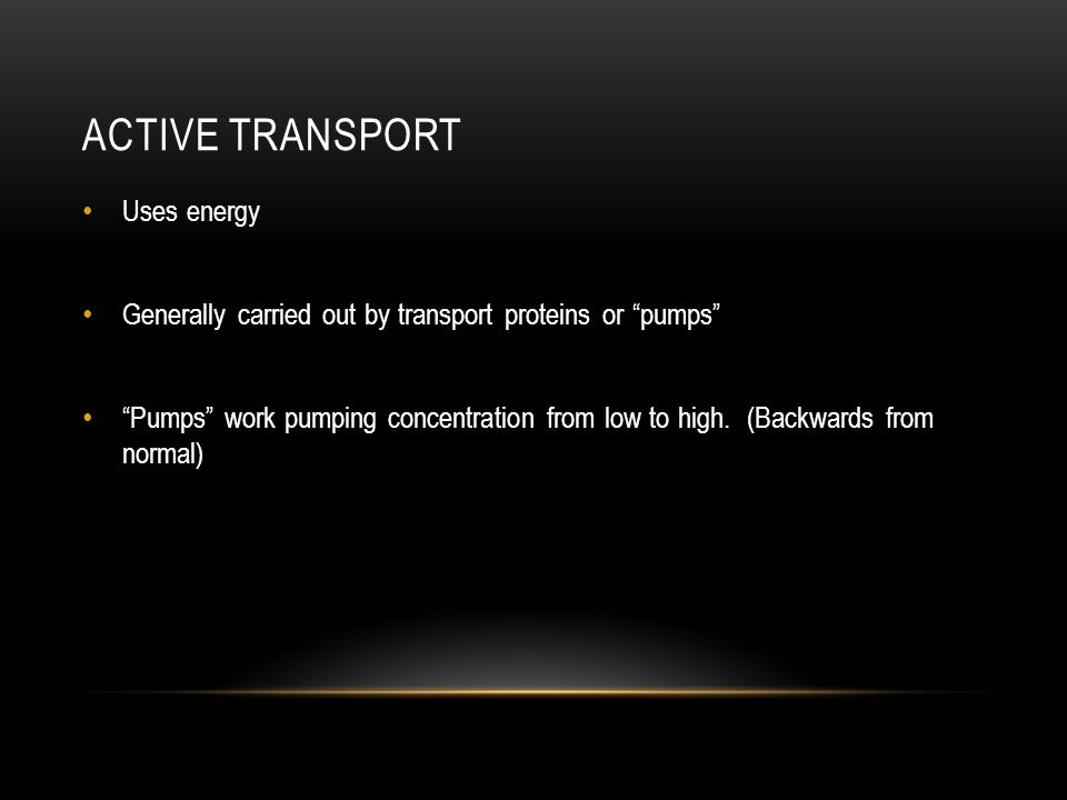 Active Transport Uses energy