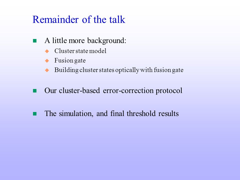 Remainder of the talk A little more background: