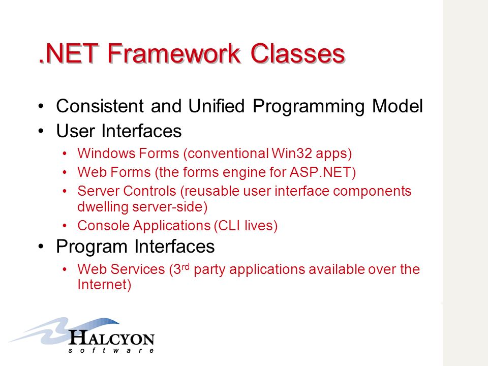 .NET Framework Classes Consistent and Unified Programming Model