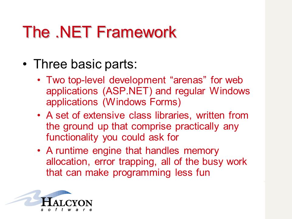 The .NET Framework Three basic parts: