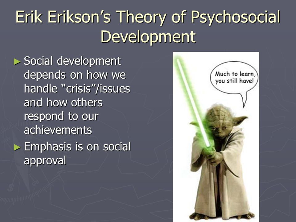 erik erikson s theory of psychosocial development Psychoanalyst erik erikson's stages of development articulated a psychosocial theory of human development made up of eight stages that cover the entirety of the human lifespan from birth to old age.