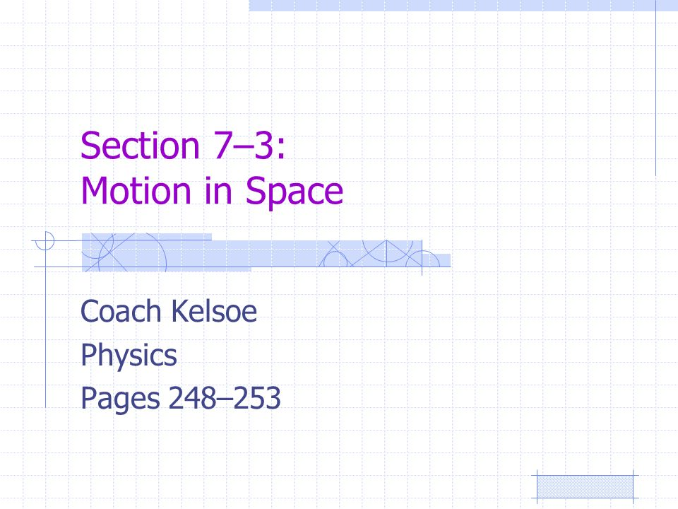 Section 7–3: Motion in Space