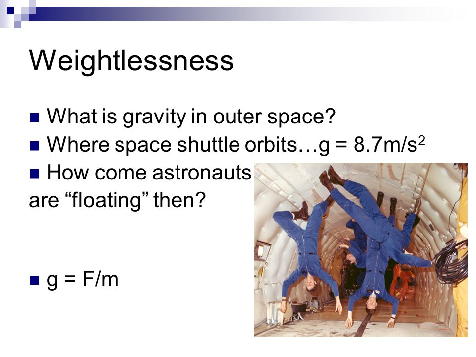 Weightlessness What is gravity in outer space