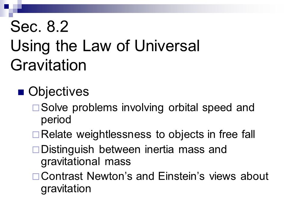 Sec. 8.2 Using the Law of Universal Gravitation