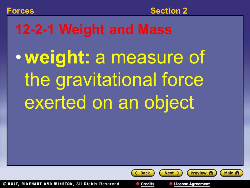 weight: a measure of the gravitational force exerted on an object
