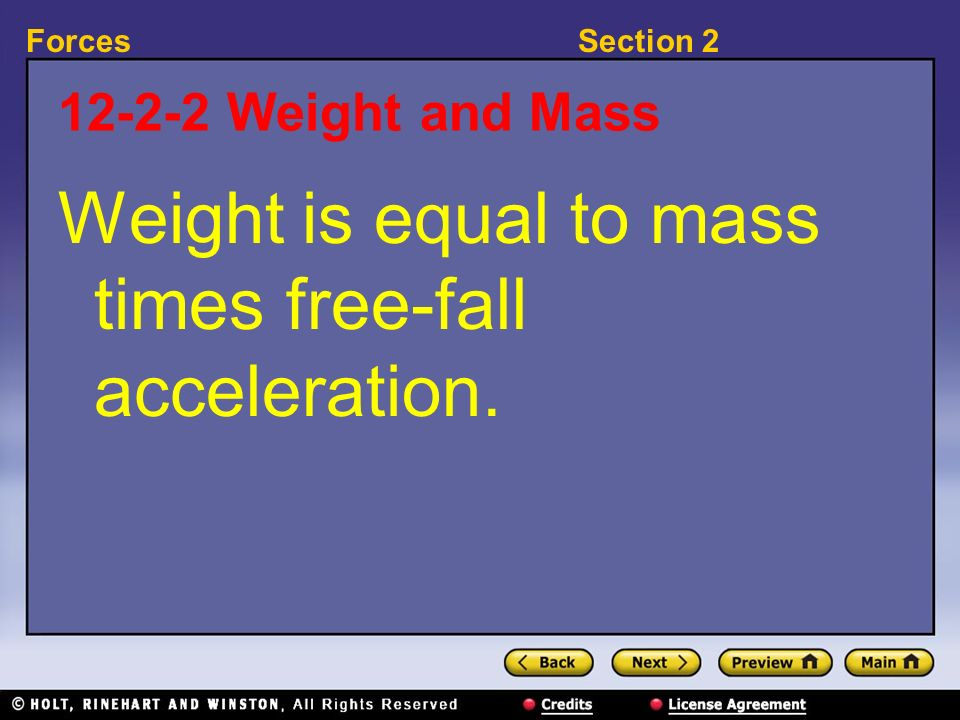 Weight is equal to mass times free-fall acceleration.