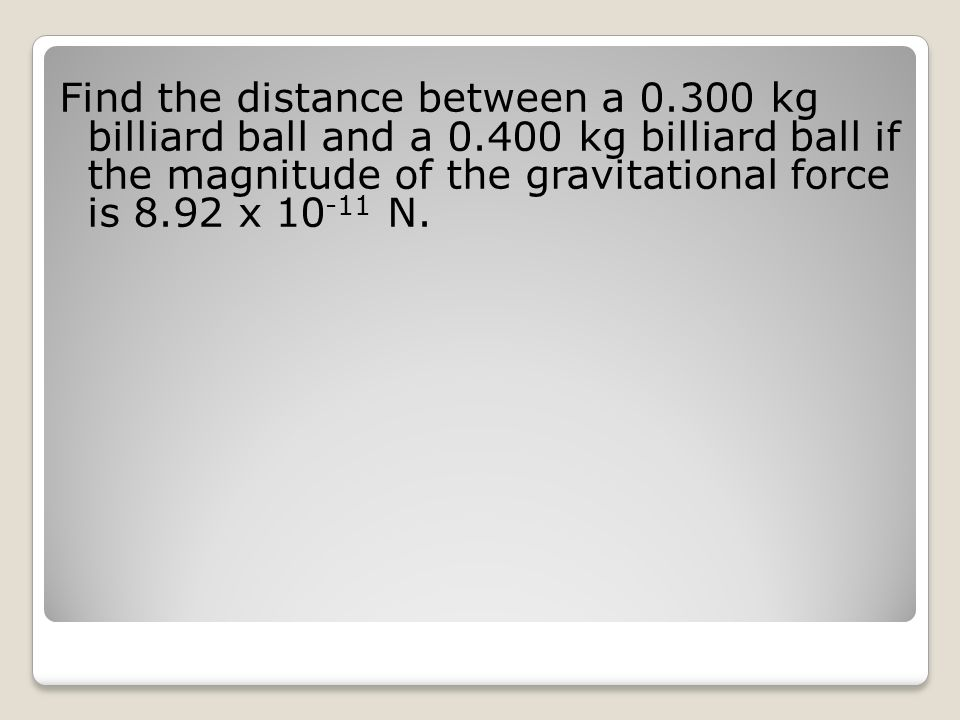 Find the distance between a kg billiard ball and a 0