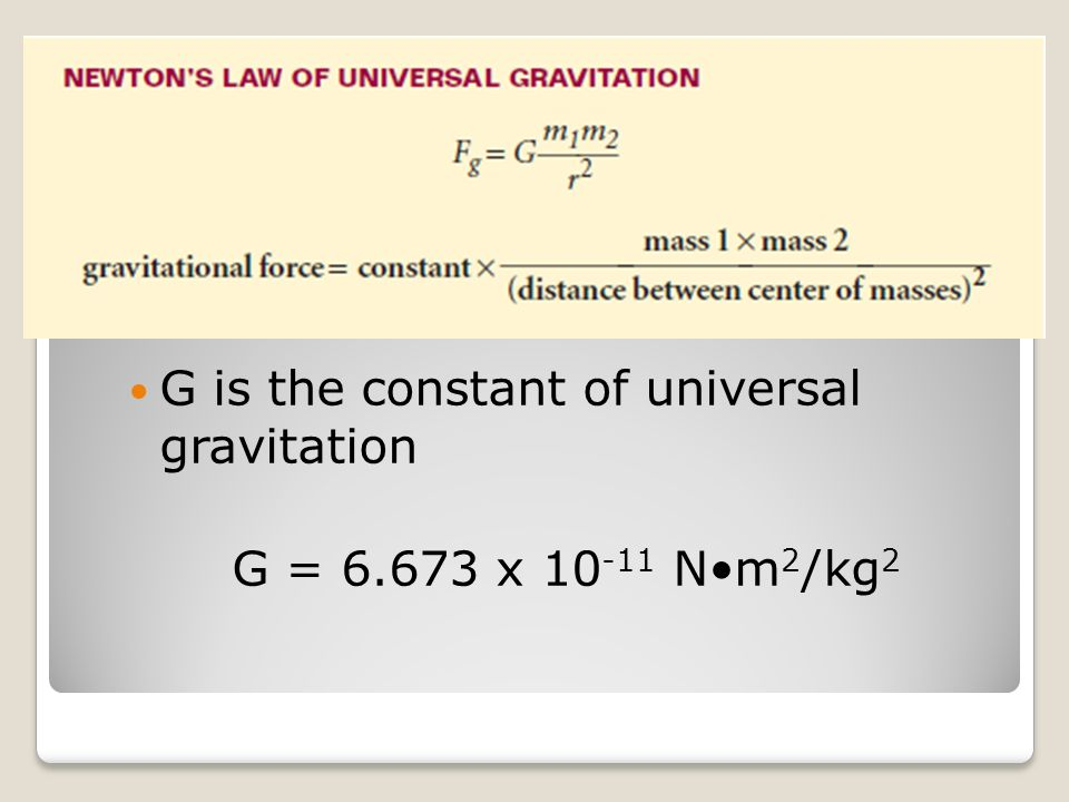 G is the constant of universal gravitation