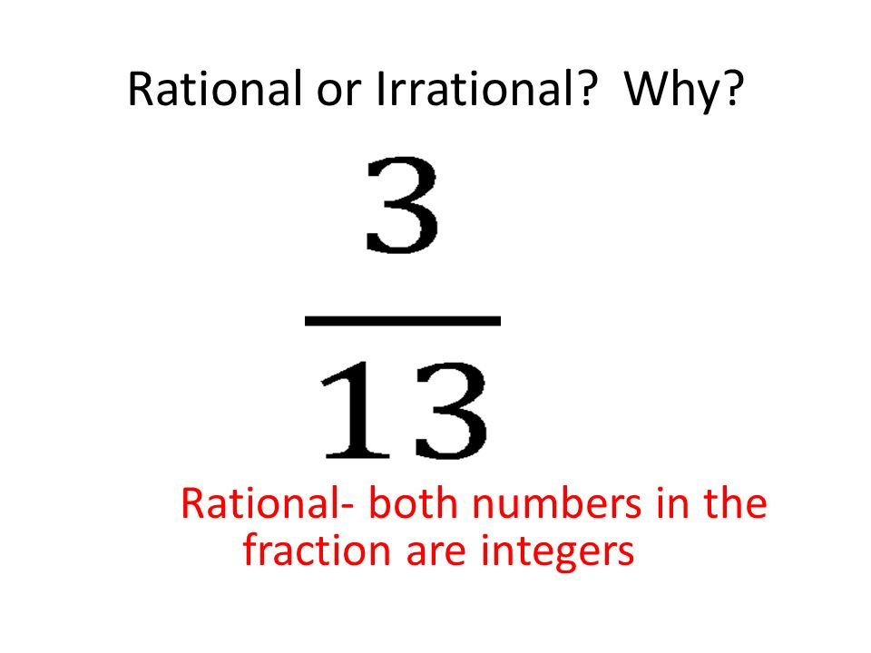 Rational or Irrational Why