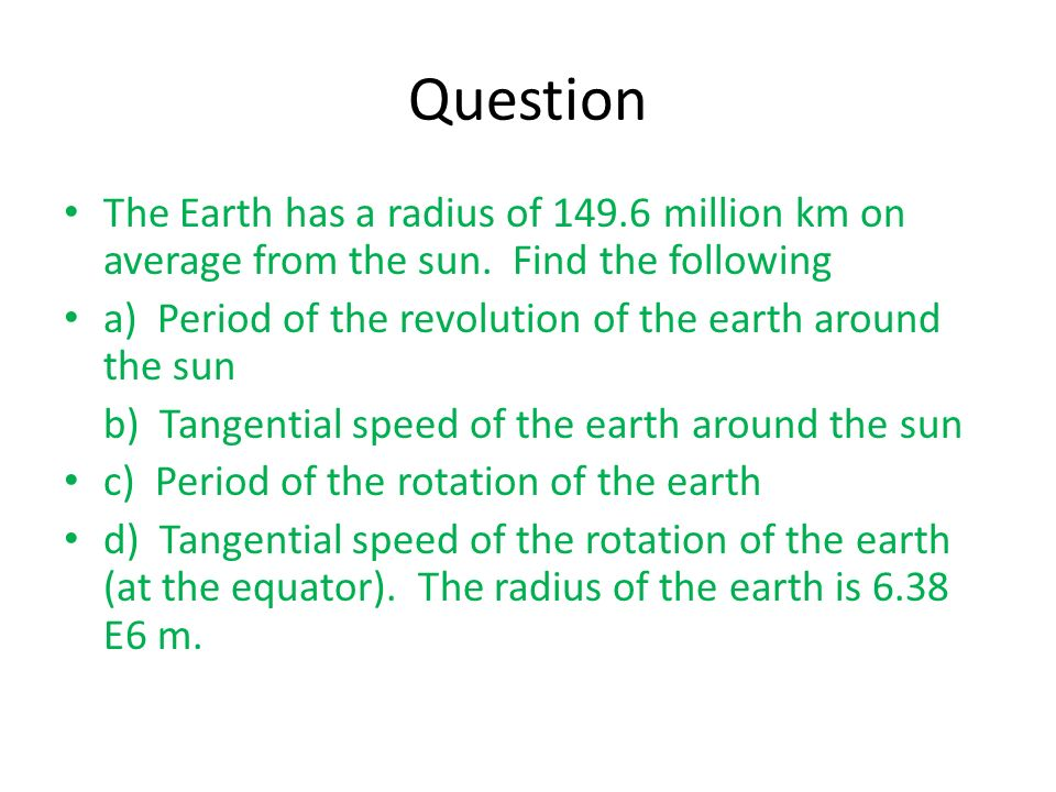 Question The Earth has a radius of million km on average from the sun. Find the following.