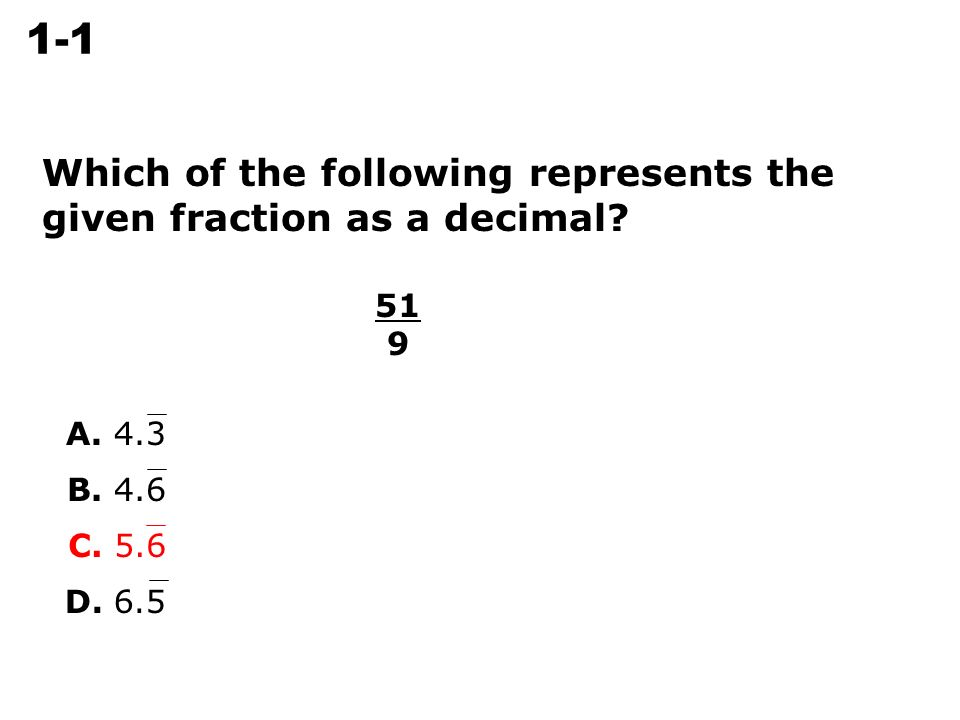 Which Of The Following Represents The Given Fraction As A Decimal