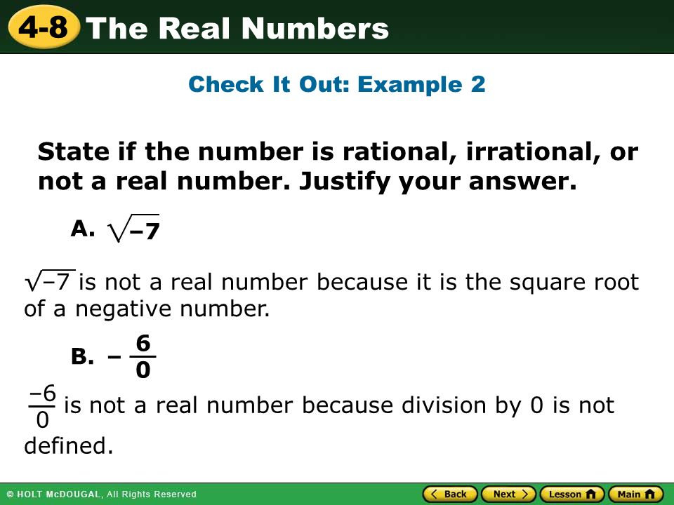 Check It Out: Example 2 State if the number is rational, irrational, or not a real number. Justify your answer.