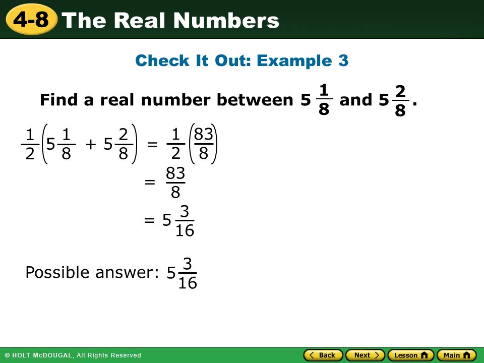 Check It Out: Example 3 Find a real number between 5 and