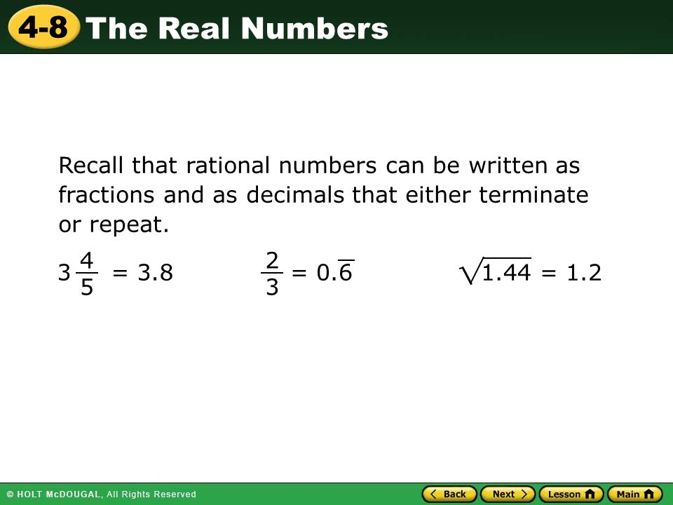Recall that rational numbers can be written as fractions and as decimals that either terminate or repeat.