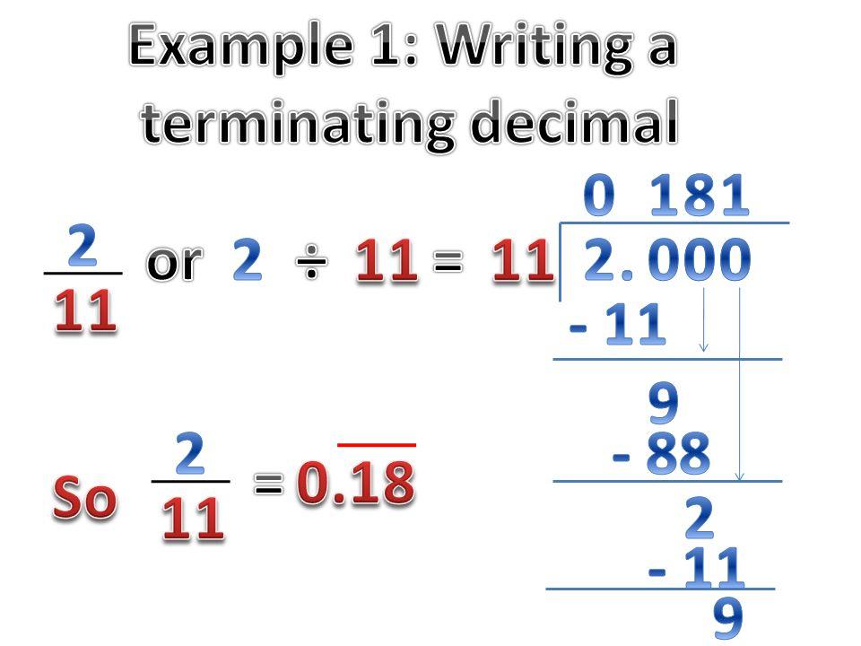 Example 1 Writing A Terminating Decimal Or 2  C3 B7 11