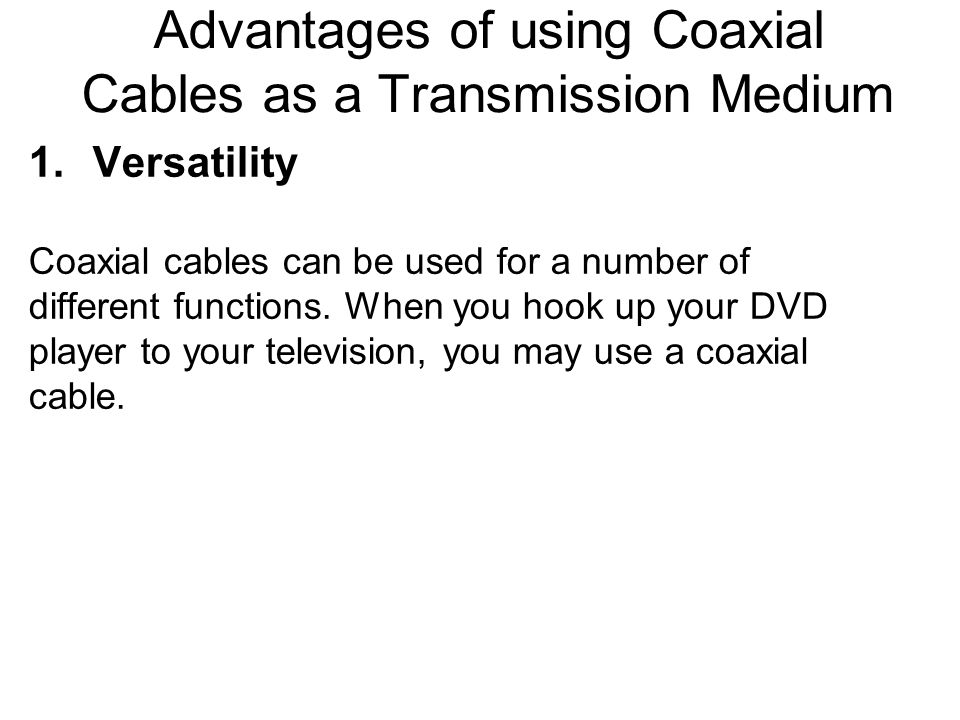 Advantages of using Coaxial Cables as a Transmission Medium