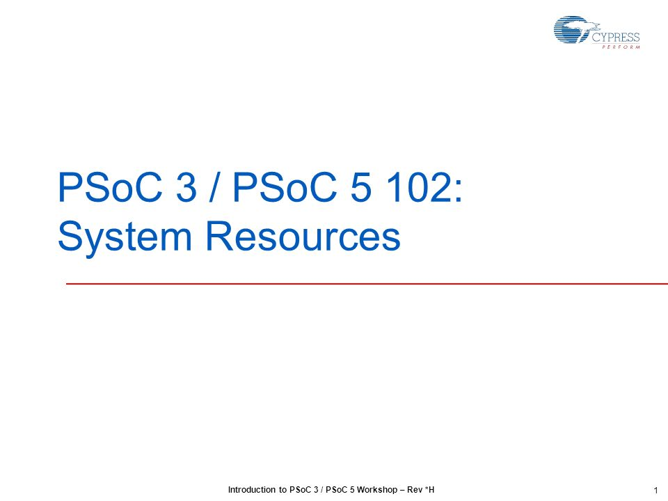 PSoC 3 / PSoC 5 102: System Resources - ppt download