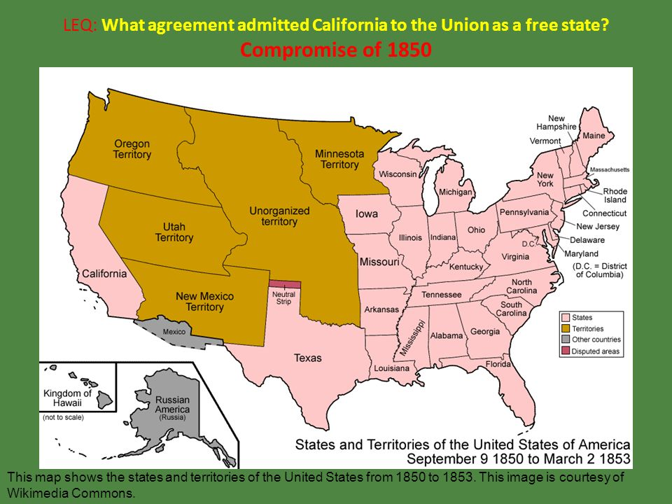 Leq What Agreement Admitted California To The Union As A Free State