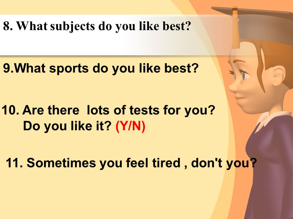 8. What subjects do you like best