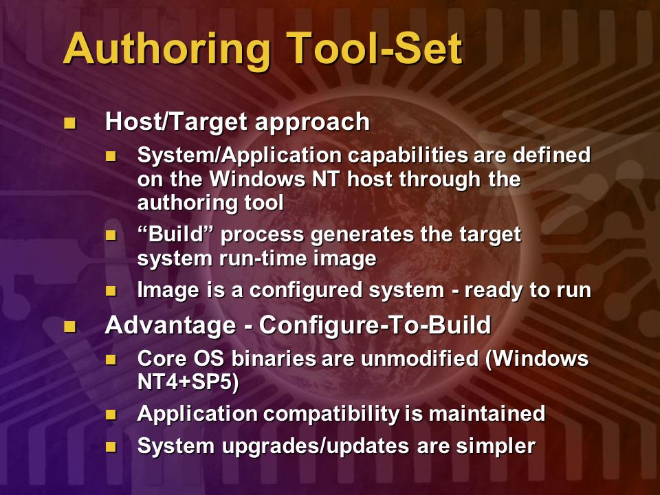 Authoring Tool-Set Host/Target approach Advantage - Configure-To-Build
