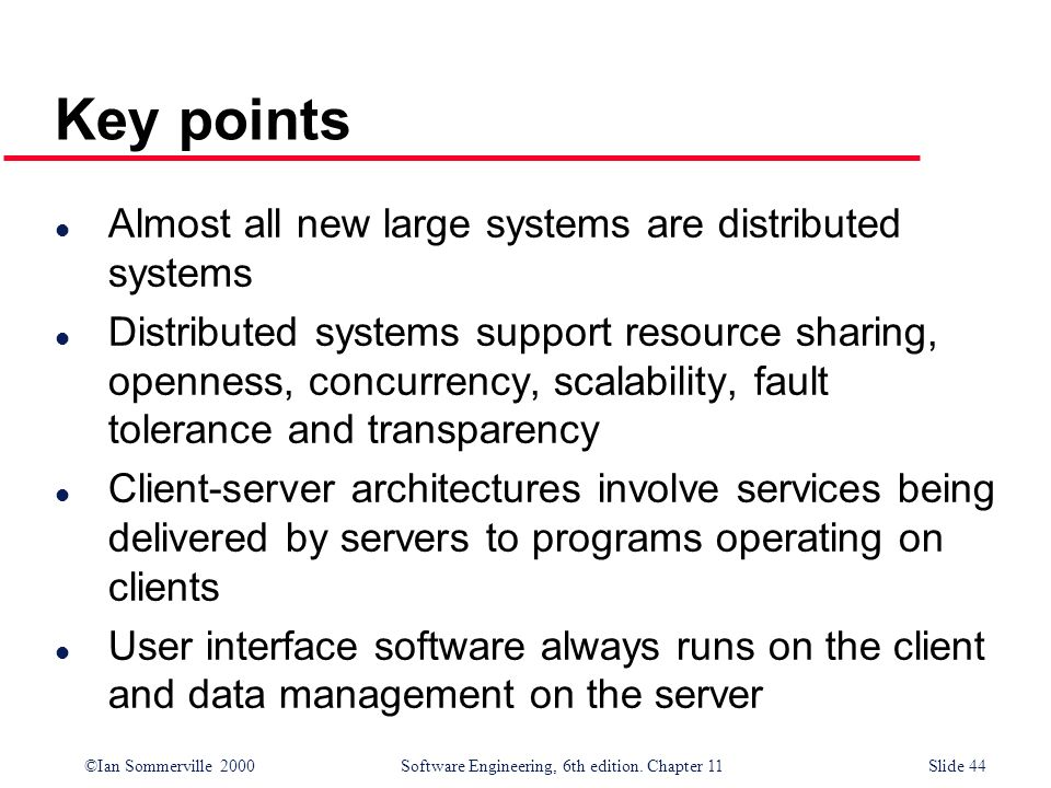 Key points Almost all new large systems are distributed systems