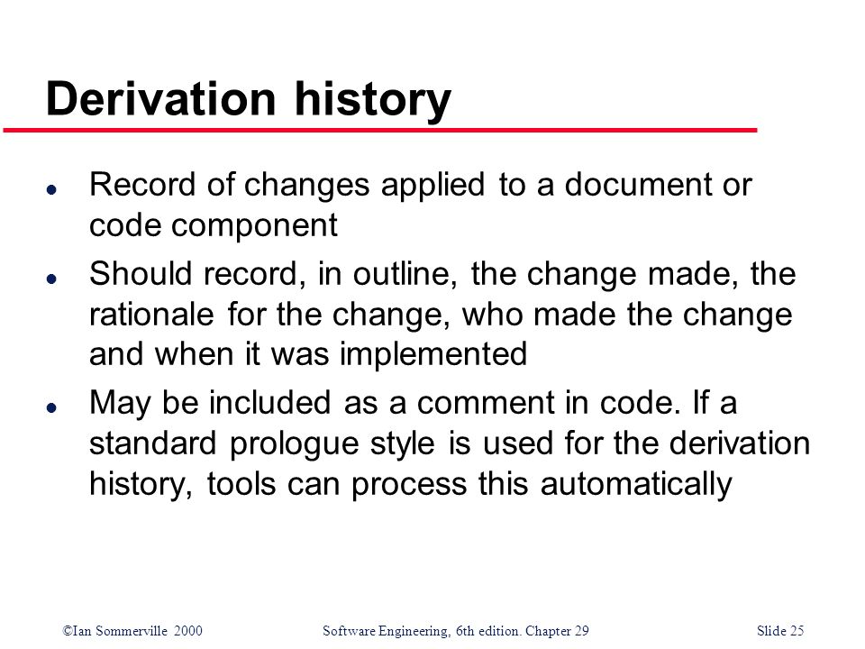 Derivation history Record of changes applied to a document or code component.