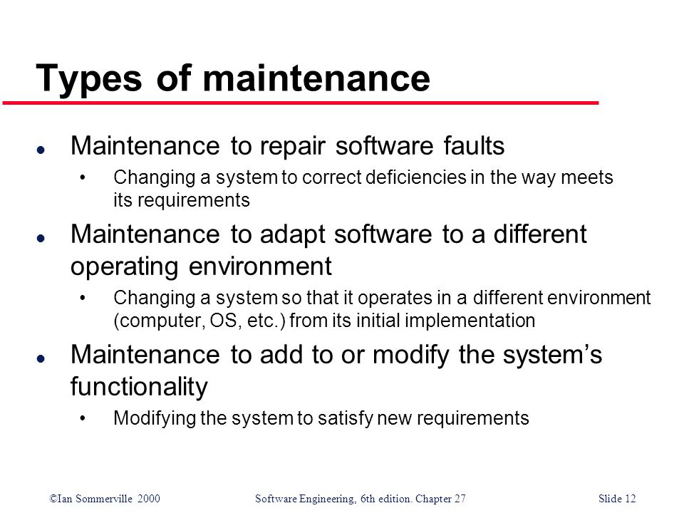 Types of maintenance Maintenance to repair software faults