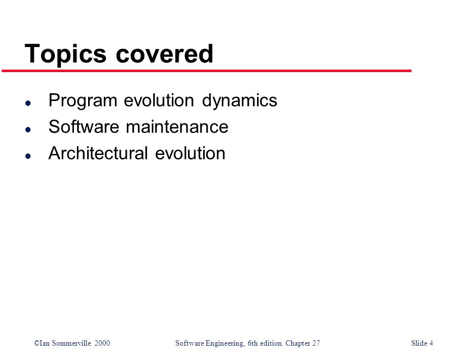 Topics covered Program evolution dynamics Software maintenance