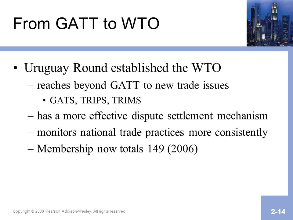 From GATT to WTO Uruguay Round established the WTO