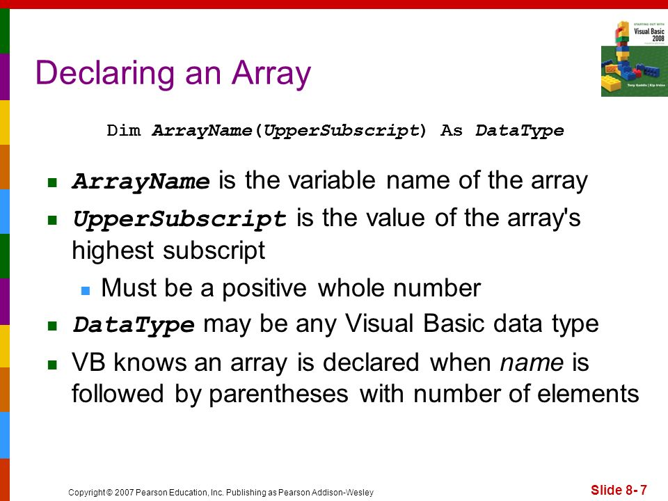 Declaring an Array ArrayName is the variable name of the array