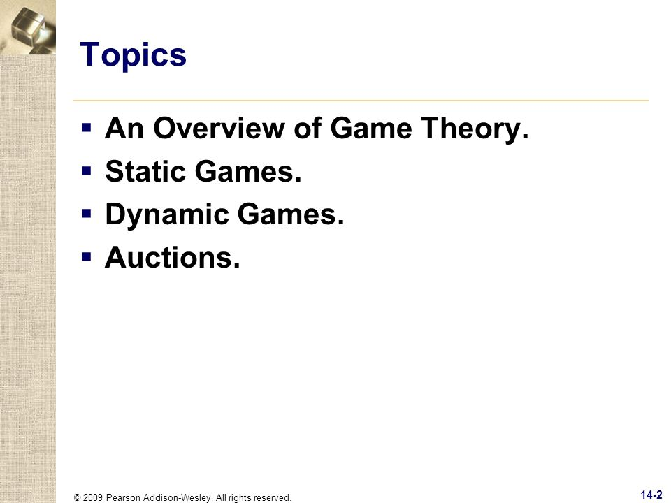 Topics An Overview of Game Theory. Static Games. Dynamic Games.