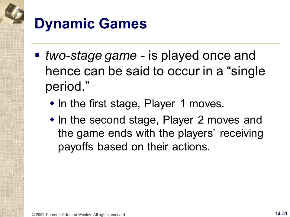 Dynamic Games two-stage game - is played once and hence can be said to occur in a single period. In the first stage, Player 1 moves.