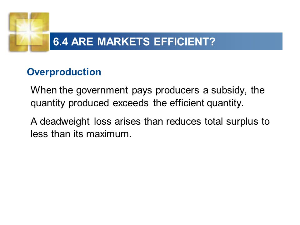Overproduction 6.4 ARE MARKETS EFFICIENT