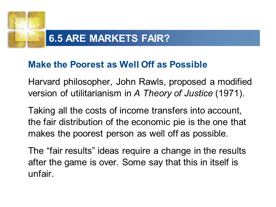 6.5 ARE MARKETS FAIR Make the Poorest as Well Off as Possible