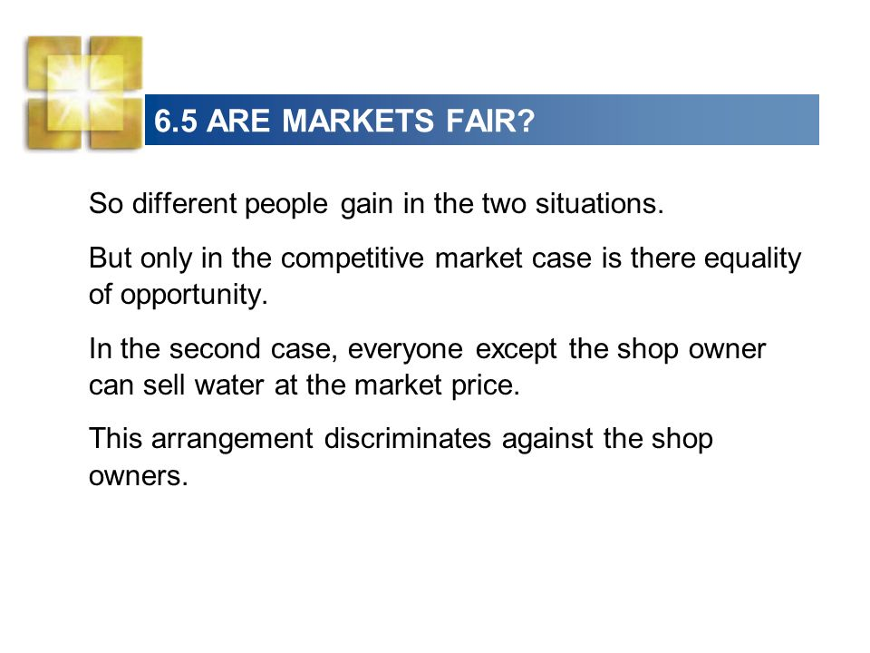 6.5 ARE MARKETS FAIR So different people gain in the two situations.
