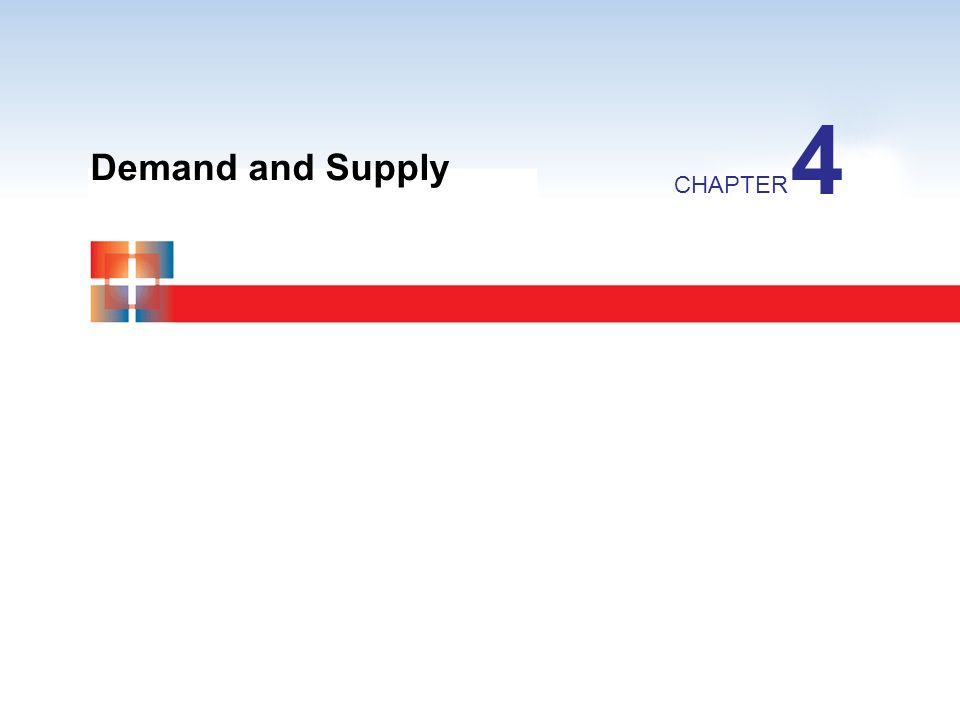 4 Demand and Supply CHAPTER