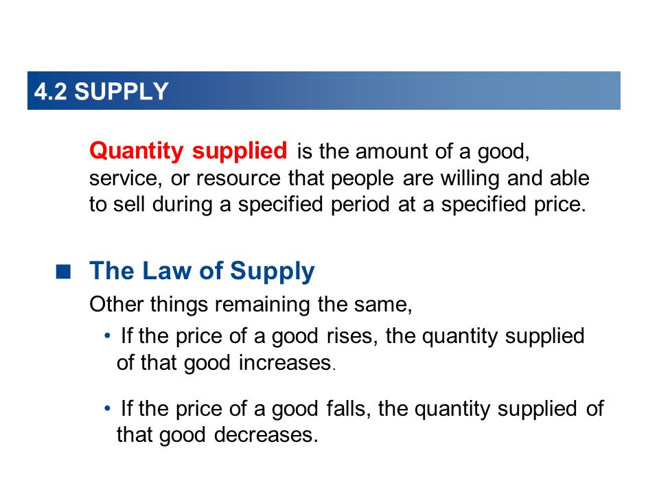 The Law of Supply 4.2 SUPPLY