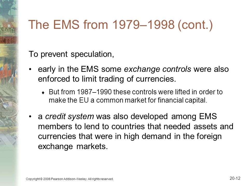 The EMS from 1979–1998 (cont.) To prevent speculation,