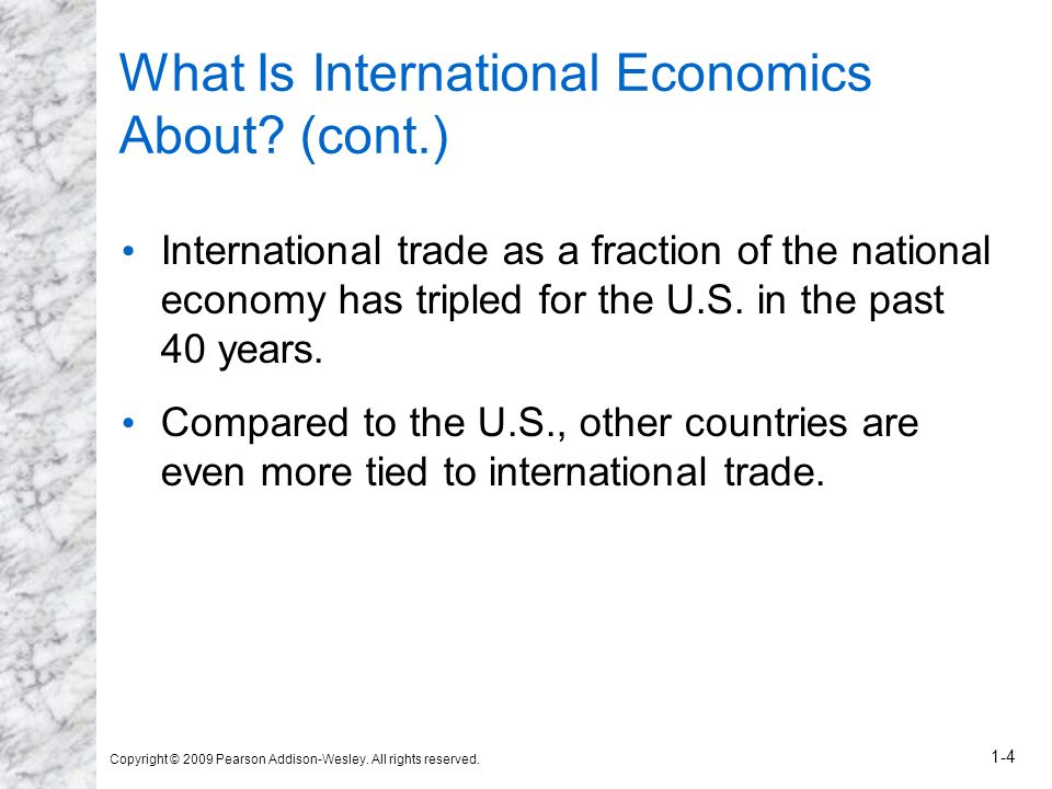 What Is International Economics About (cont.)
