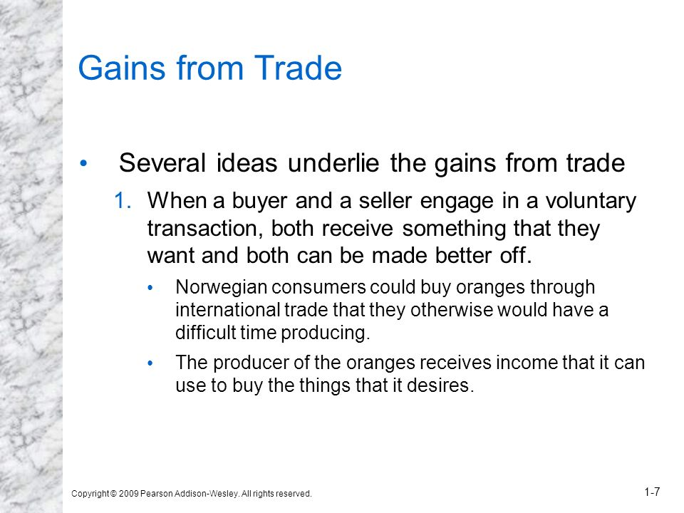 Gains from Trade Several ideas underlie the gains from trade