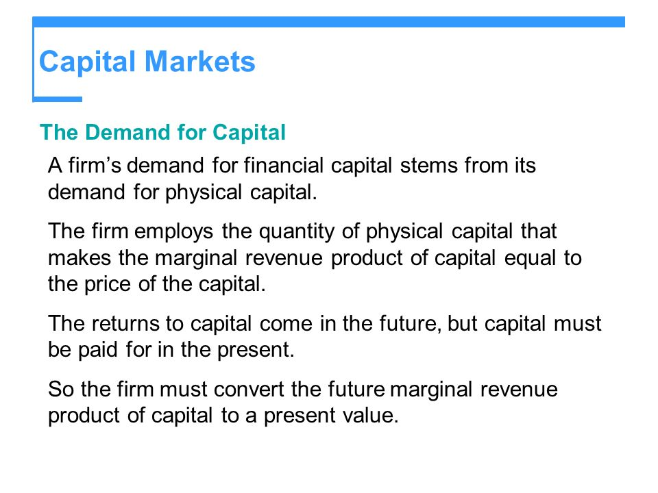 Capital Markets The Demand for Capital