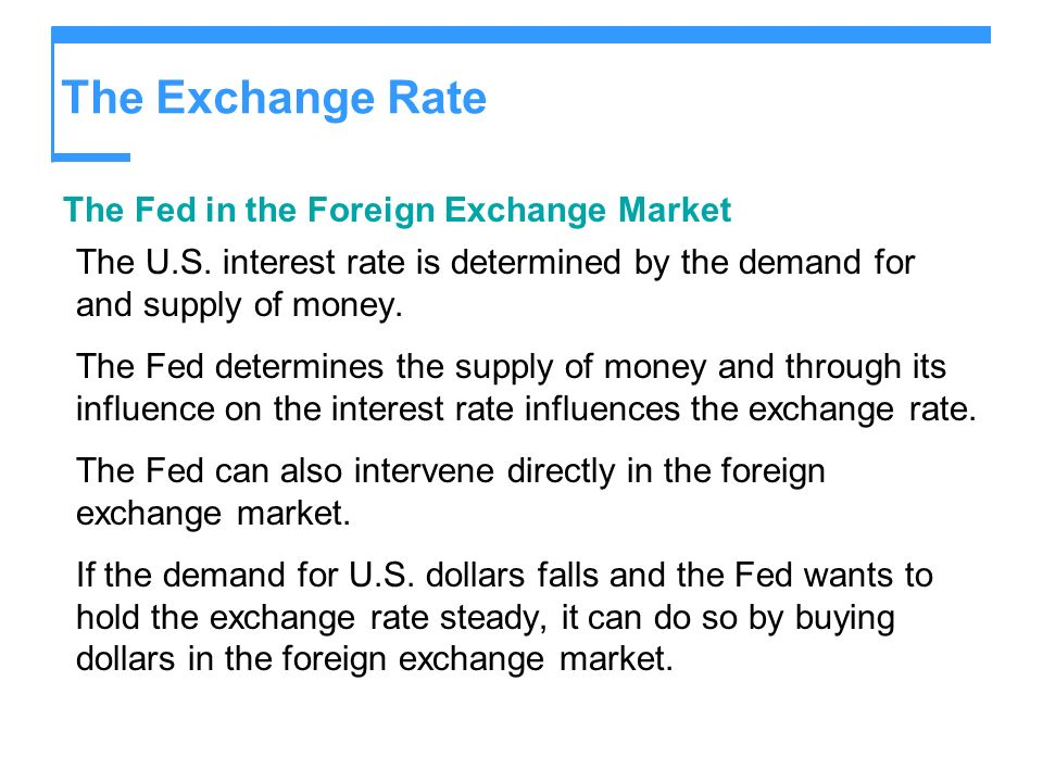 The Exchange Rate The Fed in the Foreign Exchange Market
