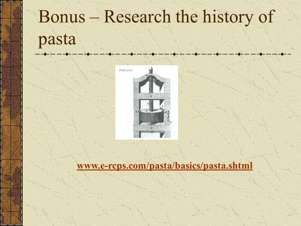 Bonus – Research the history of pasta