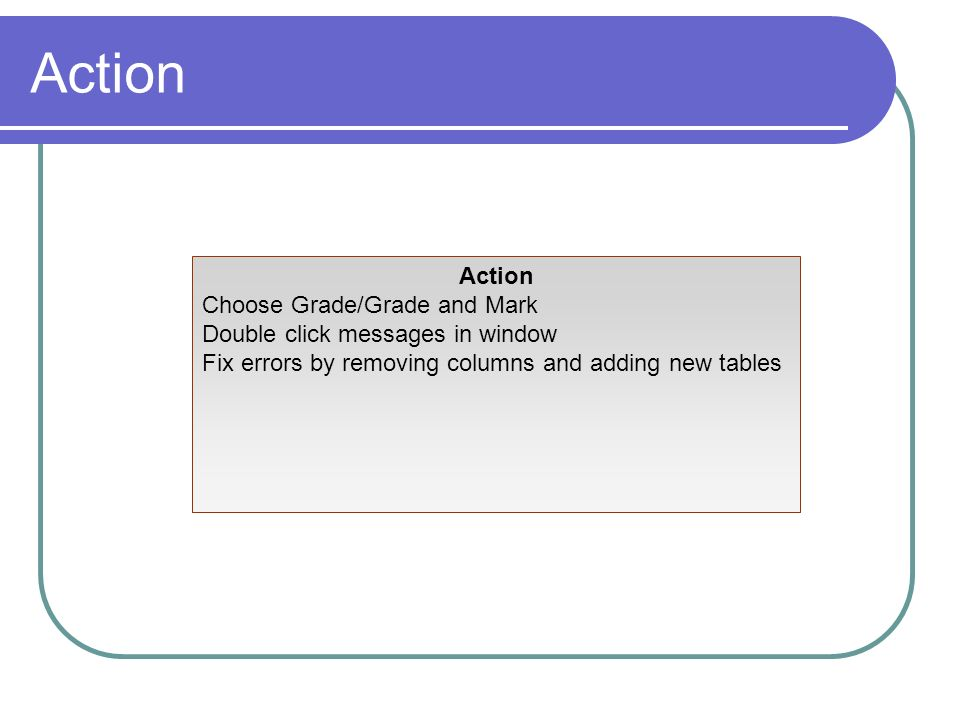 Action Action Choose Grade/Grade and Mark