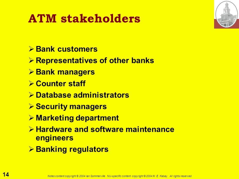 ATM stakeholders Bank customers Representatives of other banks