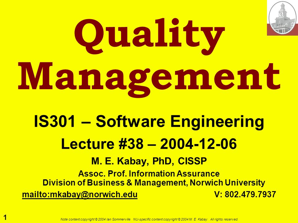 IS301 – Software Engineering mailto:mkabay@norwich.edu V: 802.479.7937