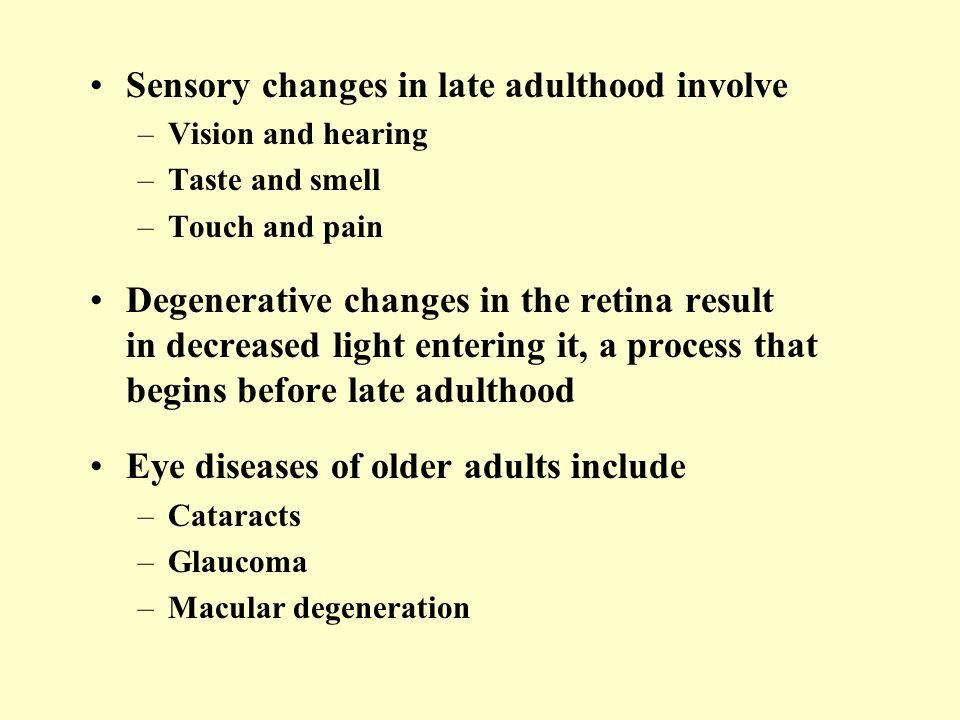 Sensory changes in late adulthood involve