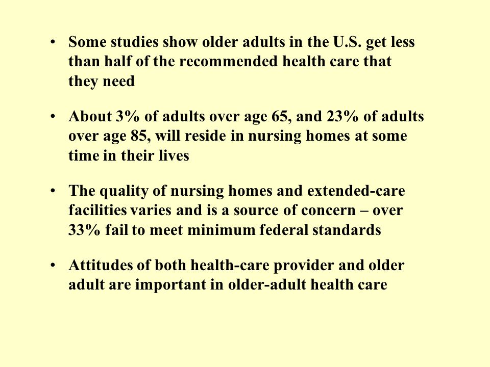 Some studies show older adults in the U. S