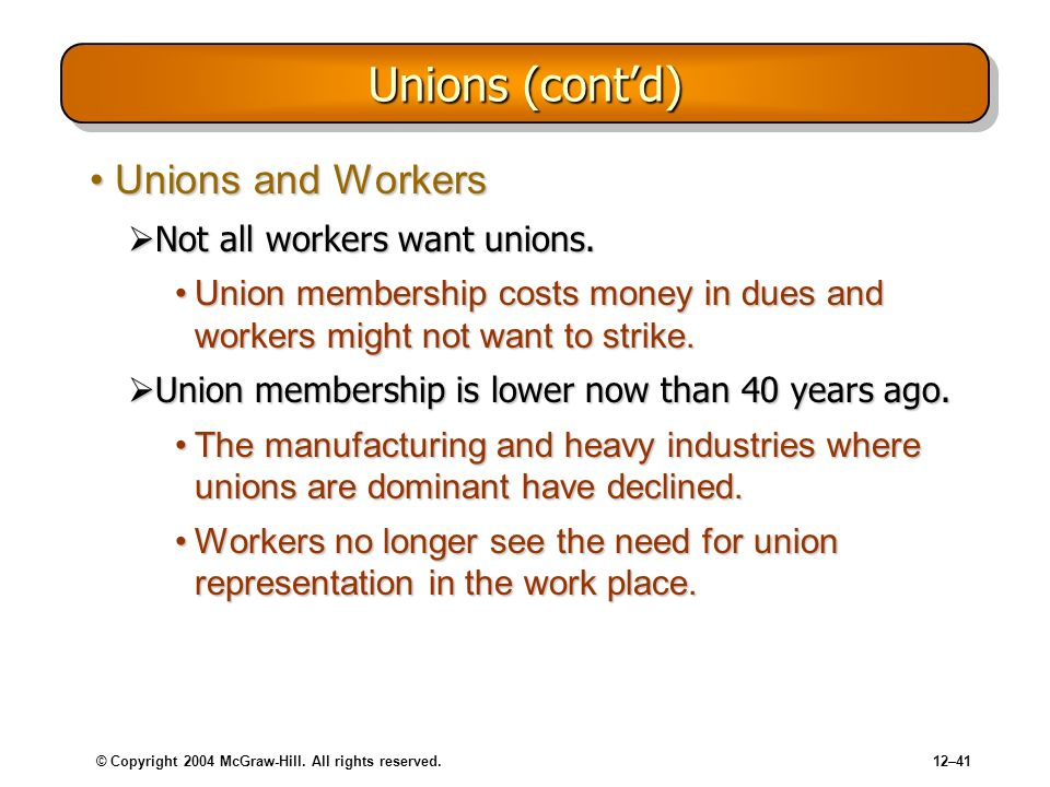 Unions (cont'd) Unions and Workers Not all workers want unions.