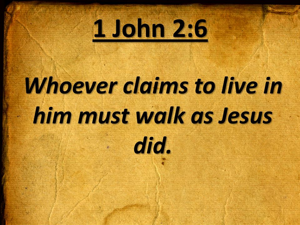 Image result for image of 1 John 2:6
